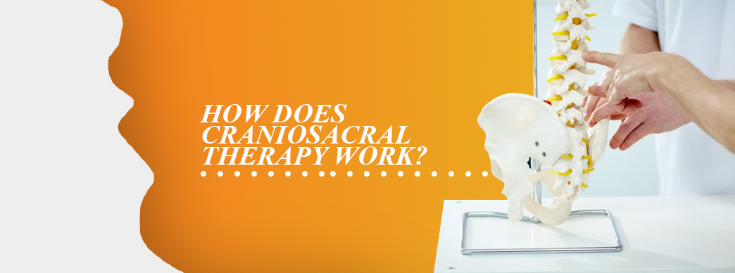 how does craniosacral therapy work