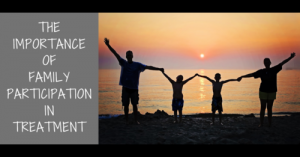 importance of family participation in treatment