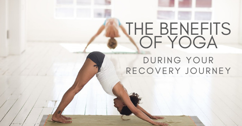 the benefits of yoga during your recovery journey