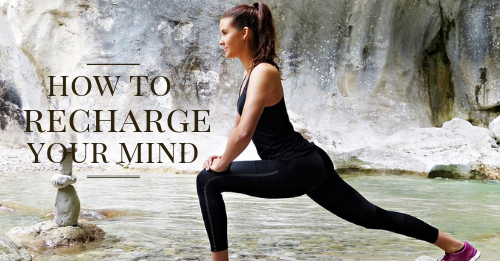 how to recharge your mind