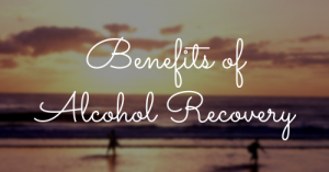 benefits of alcohol recovery