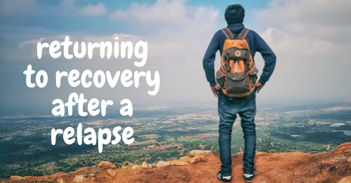 returning to recovery after a relapse