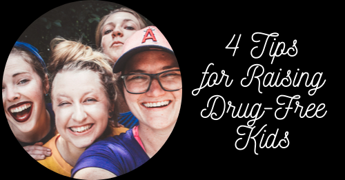 4 tips for raising drug-free kids