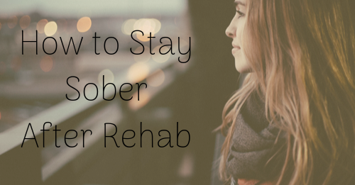 how to stay sober after rehab