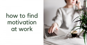 how to find motivation at work