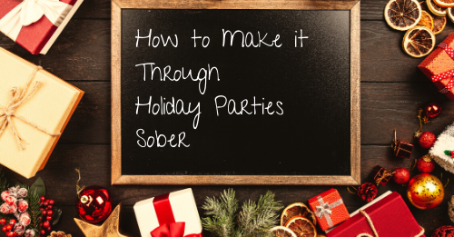 how to make it through holiday parties sober