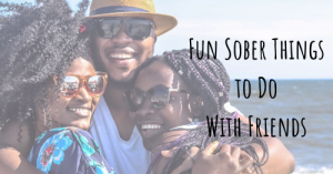 fun sober things to do with friends
