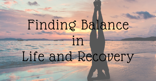 """finding balance in life and recovery"" graphic"