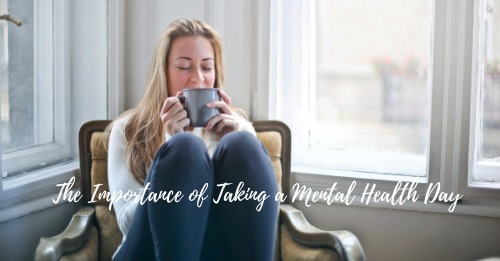 """the importance of taking a mental health day"" graphic"