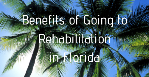 """""""Benefits of Going to Rehabilitation in Florida"""" graphic"""