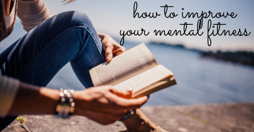 how to improve your mental fitness
