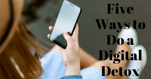 5 ways to do a digital detox